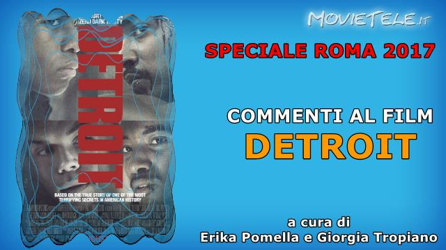 image Detroit - Video Recensione da Roma 2017