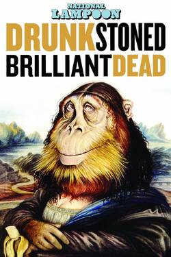 Locandina Drunk Stoned Brilliant Dead: The Story of the National Lampoon