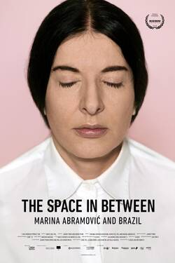 Locandina The Space in Between: Marina Abramovic and Brazil