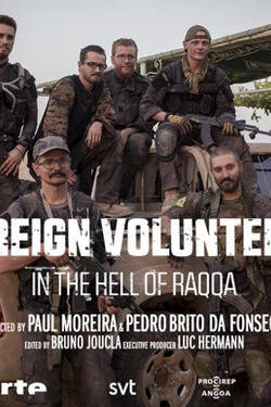 Foreign Volunteers in the Hell of Raqqa