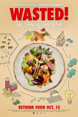 Locandina Wasted! The Story of Food Waste 2017 Anna Chai, Nari Kye