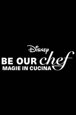 Be Our Chef - Magie in Cucina