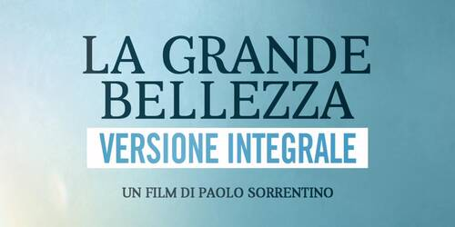 La grande bellezza di Sorrentino torna al cinema in versione integrale