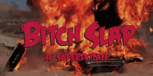 Trailer definitivo - Bitch Slap - Le superdotate