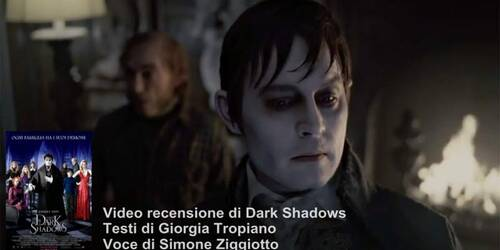 Video Recensione - Dark Shadows