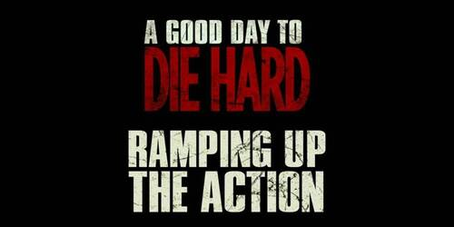 Featurette Ramping Up The Action - Die Hard: un buon giorno per morire