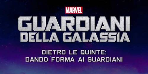 Guardiani della Galassia - Featurette Dando forma ai Guardiani