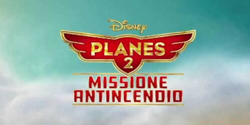 Planes 2: Missione antincendio - Trailer home video