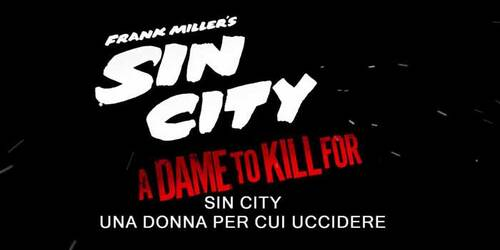 Trailer - Sin City: A Dame to Kill For