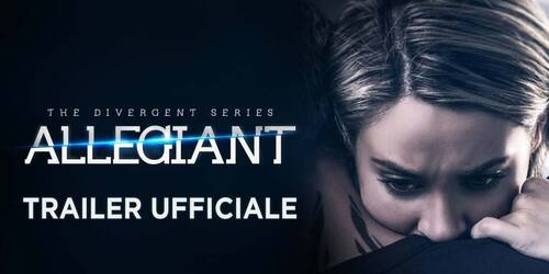 Trailer italiano 2 - The Divergent Series: Allegiant