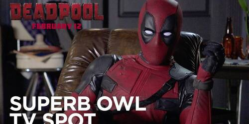 Deadpool - SuperBowl Spot