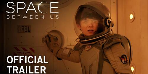The Space Between Us - Trailer