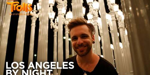 Trolls - Video Diario da Los Angeles by Night