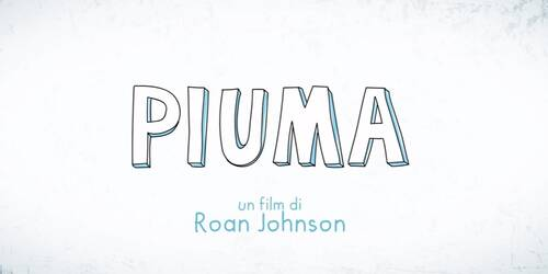 Trailer 3 - Piuma di Roan Johnson