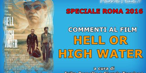 Roma 2016: Hell or High Water, commento al film