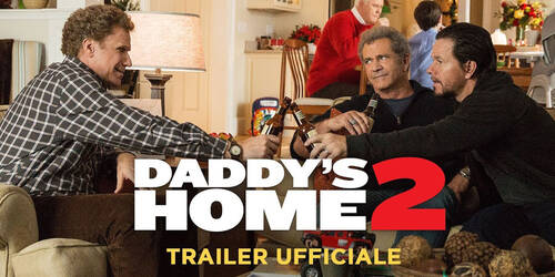 Daddy's Home 2 - Trailer italiano