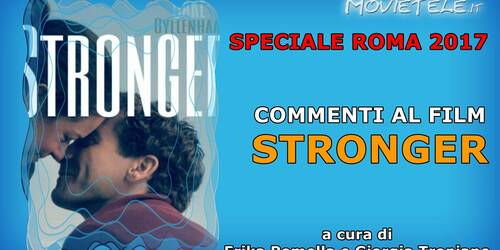 Stronger - Video Recensione da Roma 2017