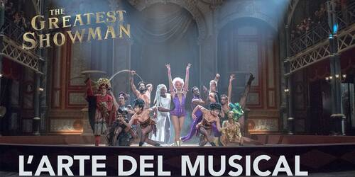 The Greatest Showman - L'Arte del Musical