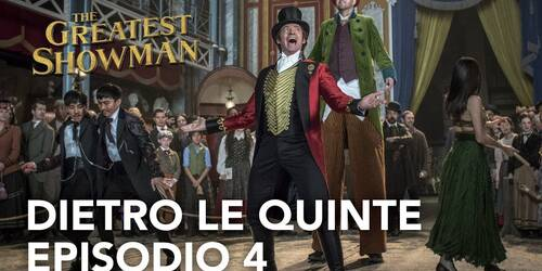 The Greatest Showman - Dietro le quinte 4a parte