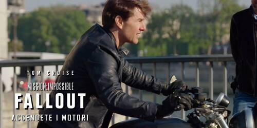 Mission: Impossible - Fallout, Featurette Accendete i motori