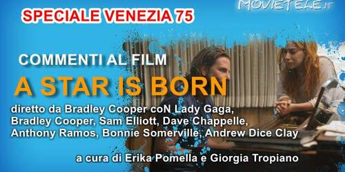A Star Is Born di Bradley Cooper, Video Recensione da Venezia 75