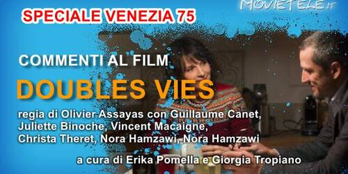 Doubles vies (Non-Fiction) di Olivier Assayas, Video Recensione da Venezia 75