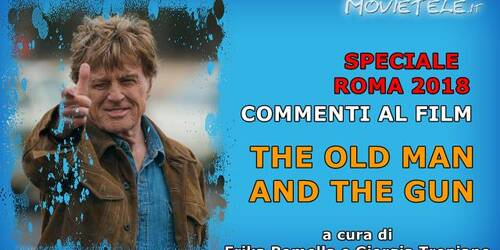 The Old Man and the Gun, Video Recensione da Roma 2018