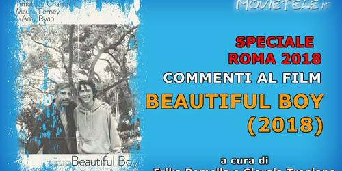 Beautiful Boy (2018), Video Recensione da Roma 2018