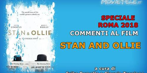 Stan and Ollie, Video Recensione da Roma 2018