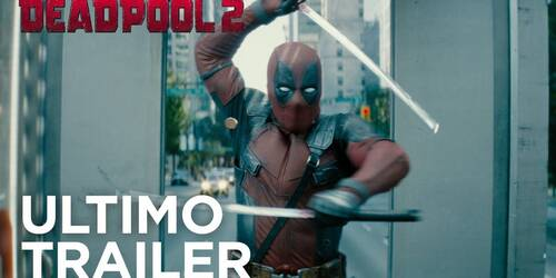 Deadpool 2 - Trailer Finale Italiano