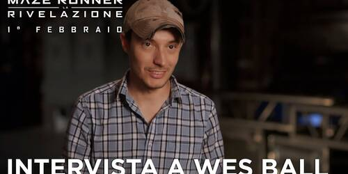 Maze Runner: La Rivelazione, Intervista a Wes Ball
