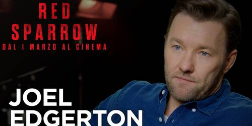 Red Sparrow - Intervista a Joel Edgerton