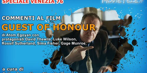 Guest of Honour, Video Recensione [Venezia 76]