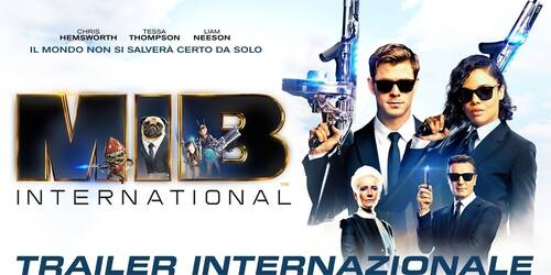 Men in Black International, secondo Trailer ufficiale