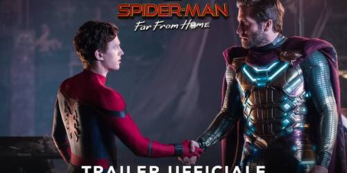 Spider-Man: Far From Home, Secondo Trailer italiano
