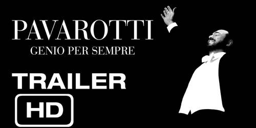 Pavarotti, trailer del docufilm diretto da Ron Howard