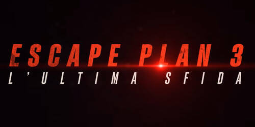 Escape Plan 3 - L'ultima sfida, Trailer italiano