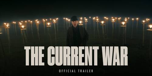The Current War, Full Trailer ufficiale