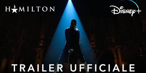 Hamilton, Trailer del film Disney Plus Original