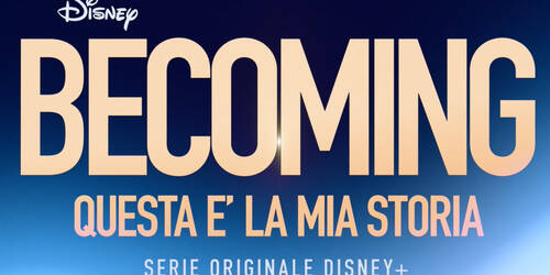 Becoming - Questa e' la mia Storia, Trailer serie su Disney Plus