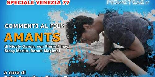 Amants (Lovers), Commenti al film di Nicole Garcia da Venezia77