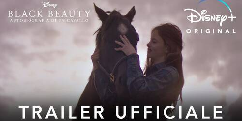 Black Beauty: Autobiografia di un Cavallo, Trailer del Film Disney Plus Original