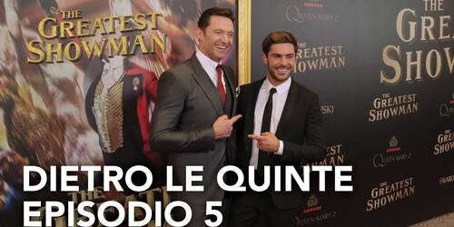 The Greatest Showman - Dietro le quinte 5a parte