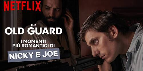 The Old Guard: la storia tra Nicky e Joe