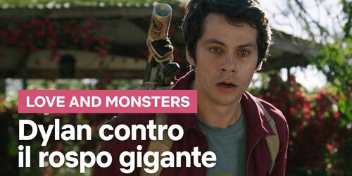 Love And Monsters: Dylan O'Brien contro un Rospo Gigante