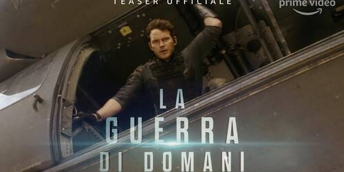 Trailer La Guerra di Domani (The Tomorrow War) con Chris Pratt su Prime Video da Luglio