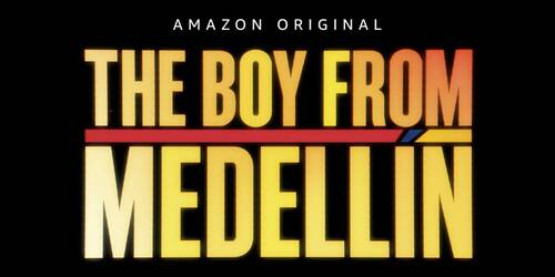 Trailer The Boy from Medellín, su Amazon Prime Video