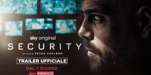 Trailer Security, film Sky Original con Marco D'Amore