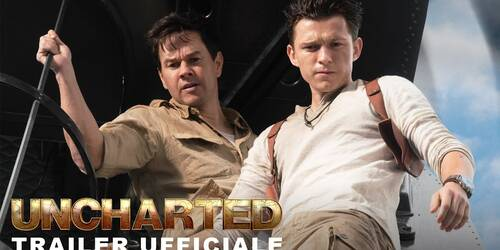 Uncharted, Trailer film con Tom Holland e Mark Wahlberg
